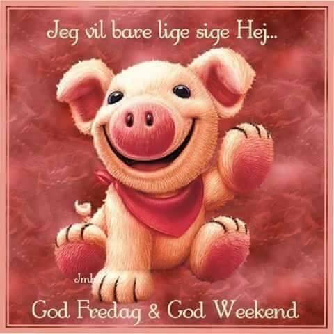 sjove weekend citater God weekend.   DAGENSDELER.DK sjove weekend citater