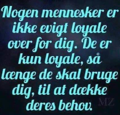 citater om loyalitet Citater om livet   DAGENSDELER.DK citater om loyalitet